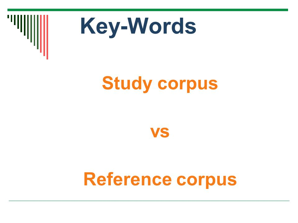 Study corpus vs Reference corpus Key-Words