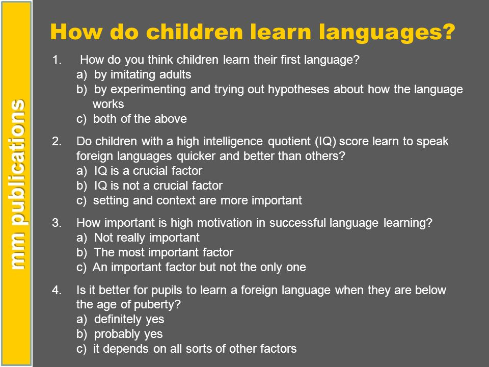 1. How do you think children learn their first language.