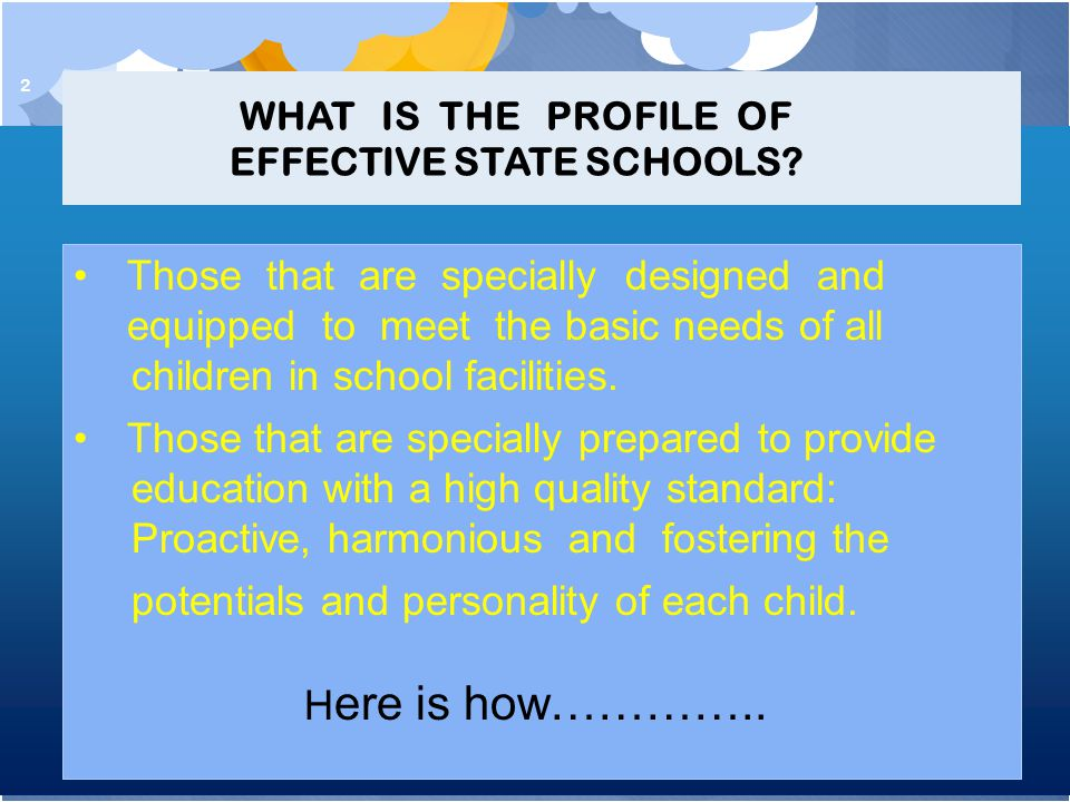 2 Those that are specially designed and equipped to meet the basic needs of all children in school facilities.