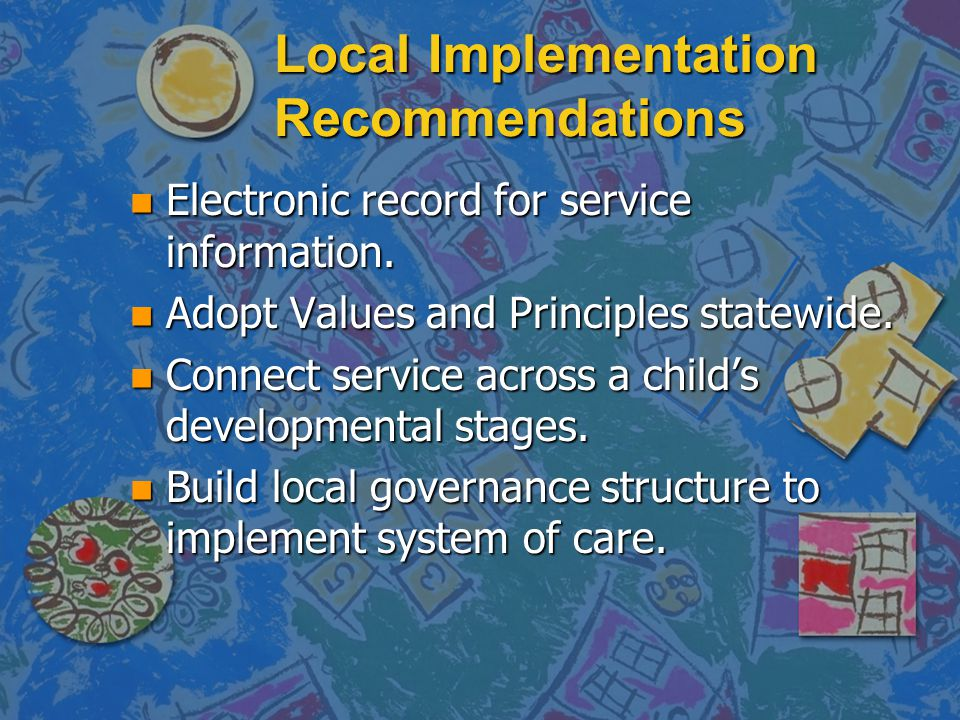 Local Implementation Recommendations n Electronic record for service information.