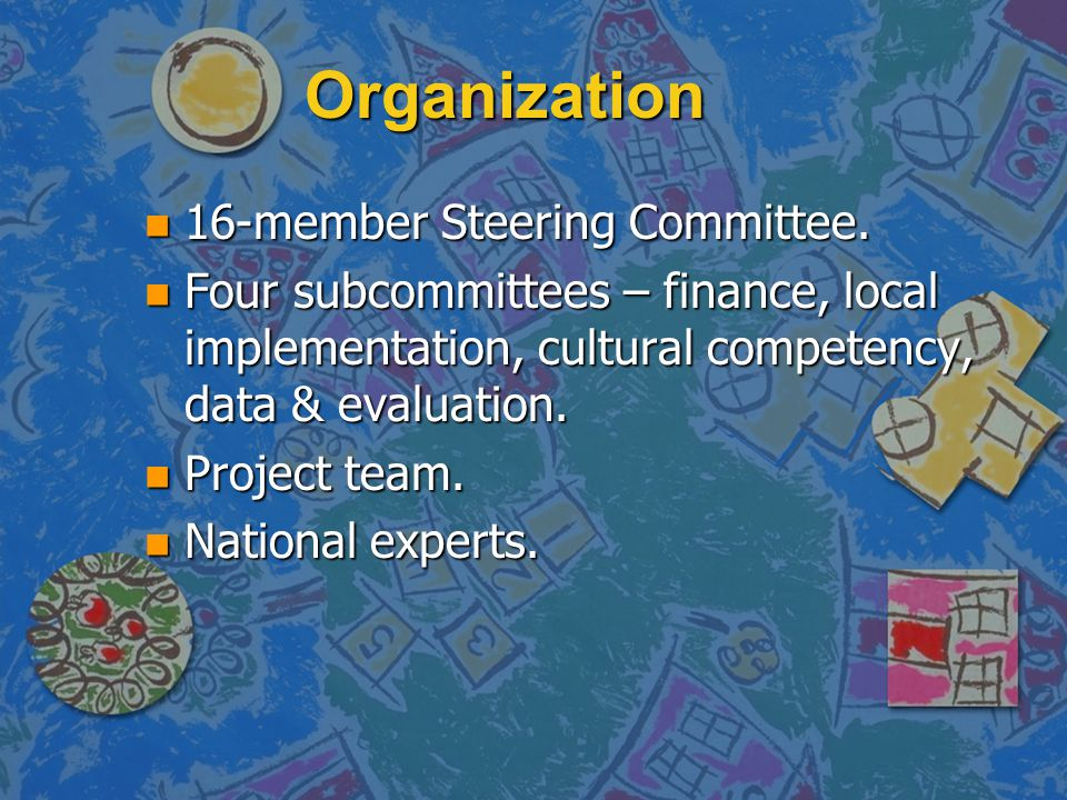 Organization n 16-member Steering Committee.