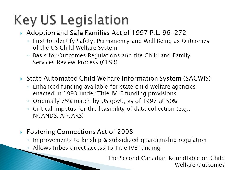 The Second Canadian Roundtable on Child Welfare Outcomes  Adoption and Safe Families Act of 1997 P.L.