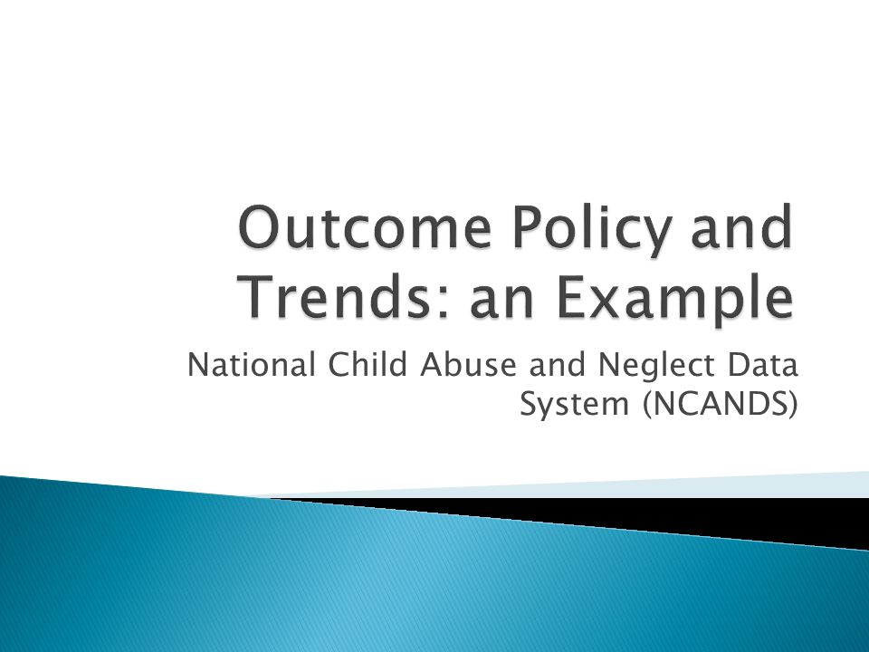 National Child Abuse and Neglect Data System (NCANDS)