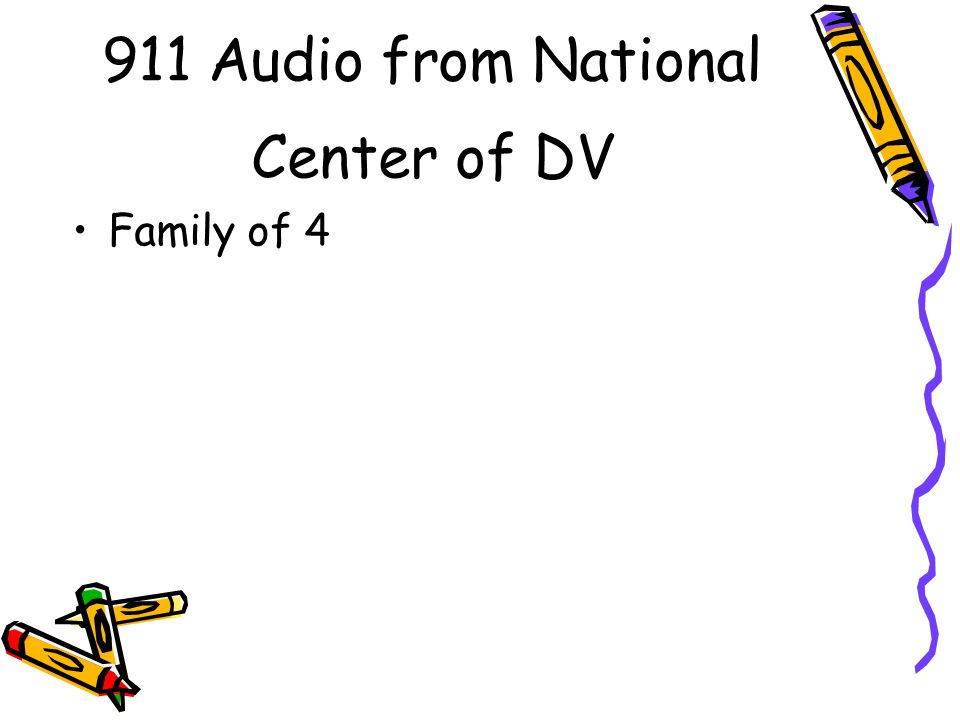 911 Audio from National Center of DV Family of 4