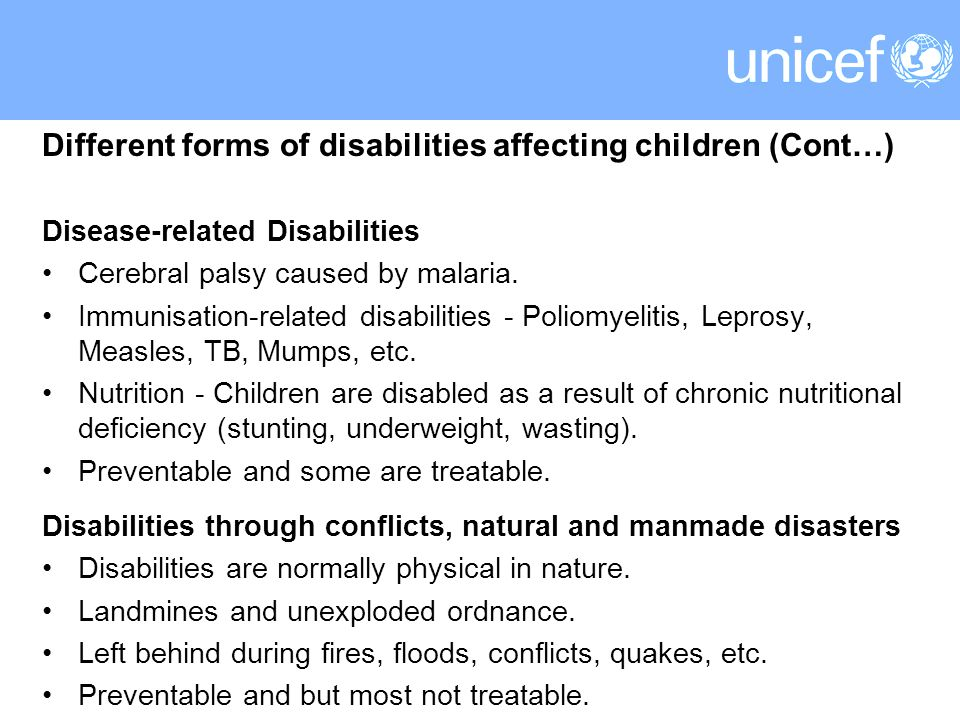Different forms of disabilities affecting children (Cont…) Disease-related Disabilities Cerebral palsy caused by malaria.