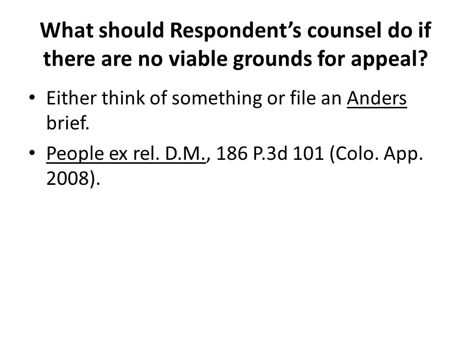 What should Respondent's counsel do if there are no viable grounds for appeal.