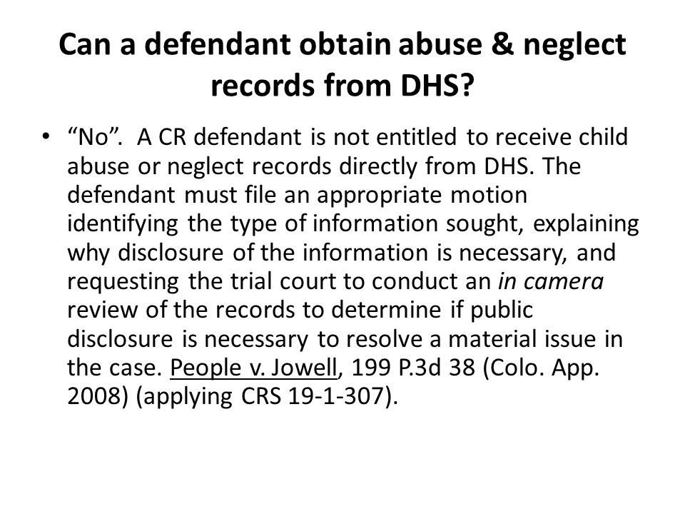 Can a defendant obtain abuse & neglect records from DHS.