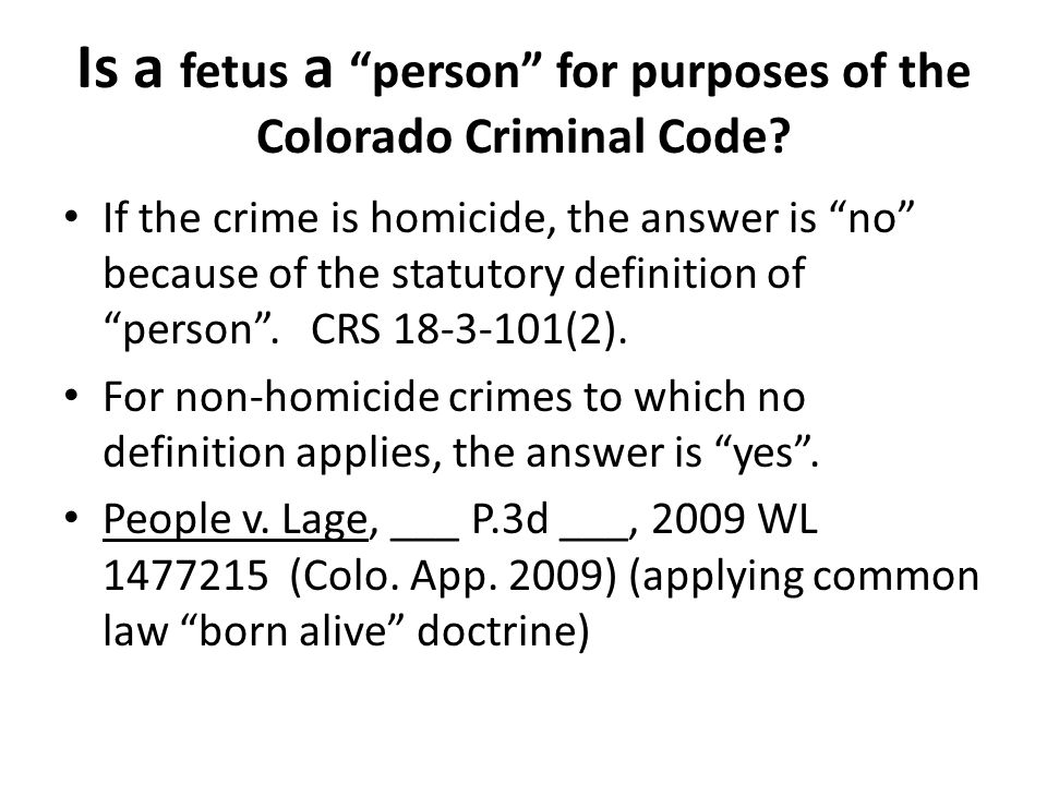 Is a fetus a person for purposes of the Colorado Criminal Code.