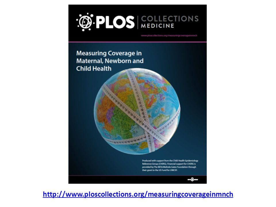 http://www.ploscollections.org/measuringcoverageinmnch