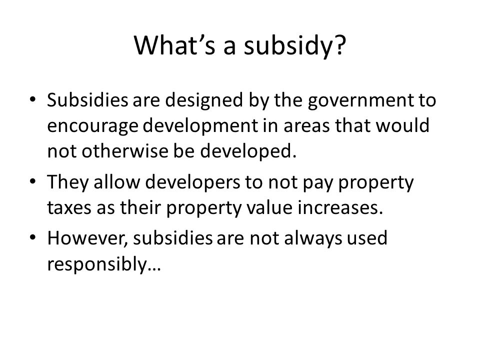 What's a subsidy.