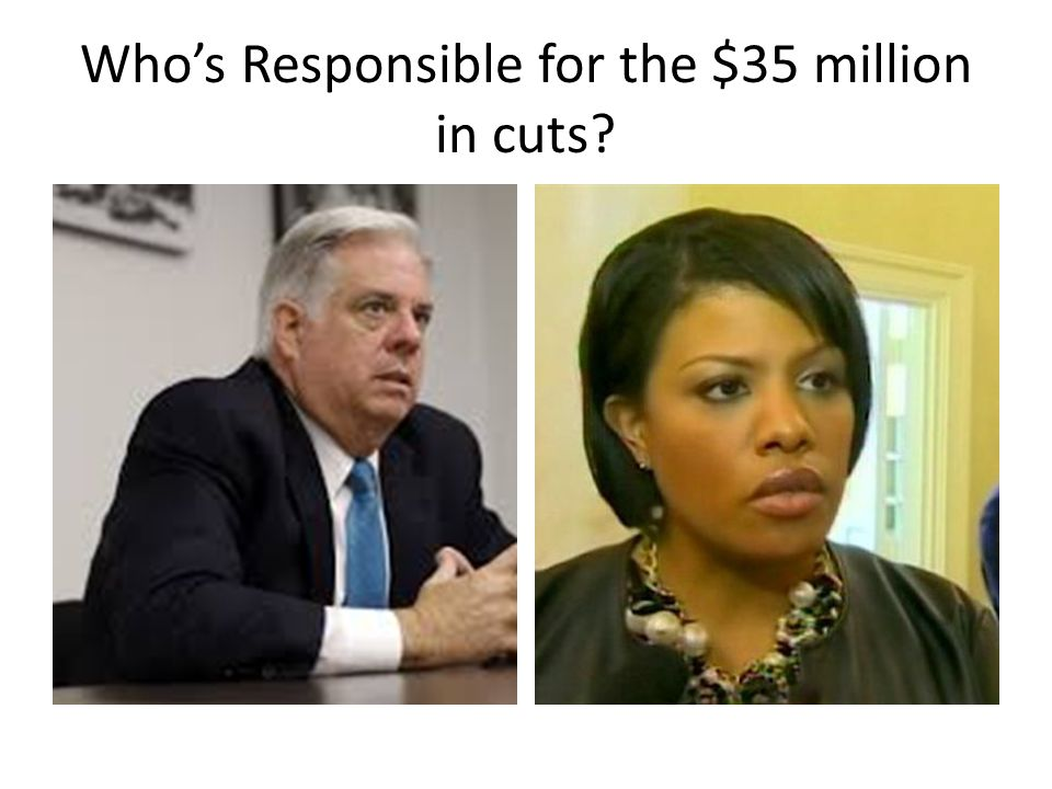 Who's Responsible for the $35 million in cuts