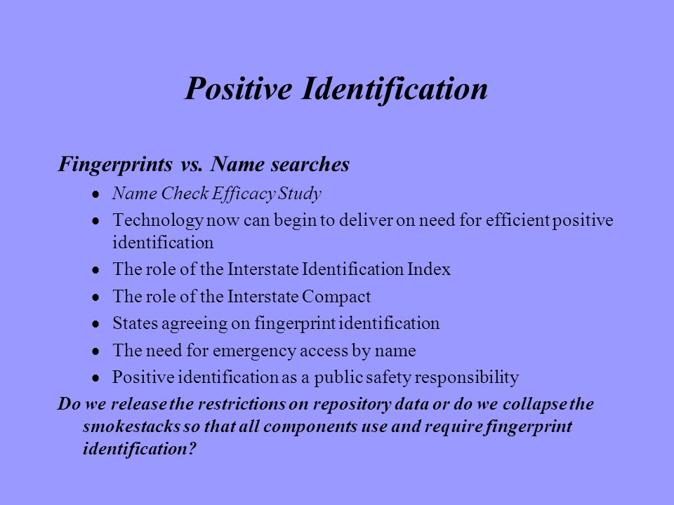 Positive Identification Fingerprints vs.