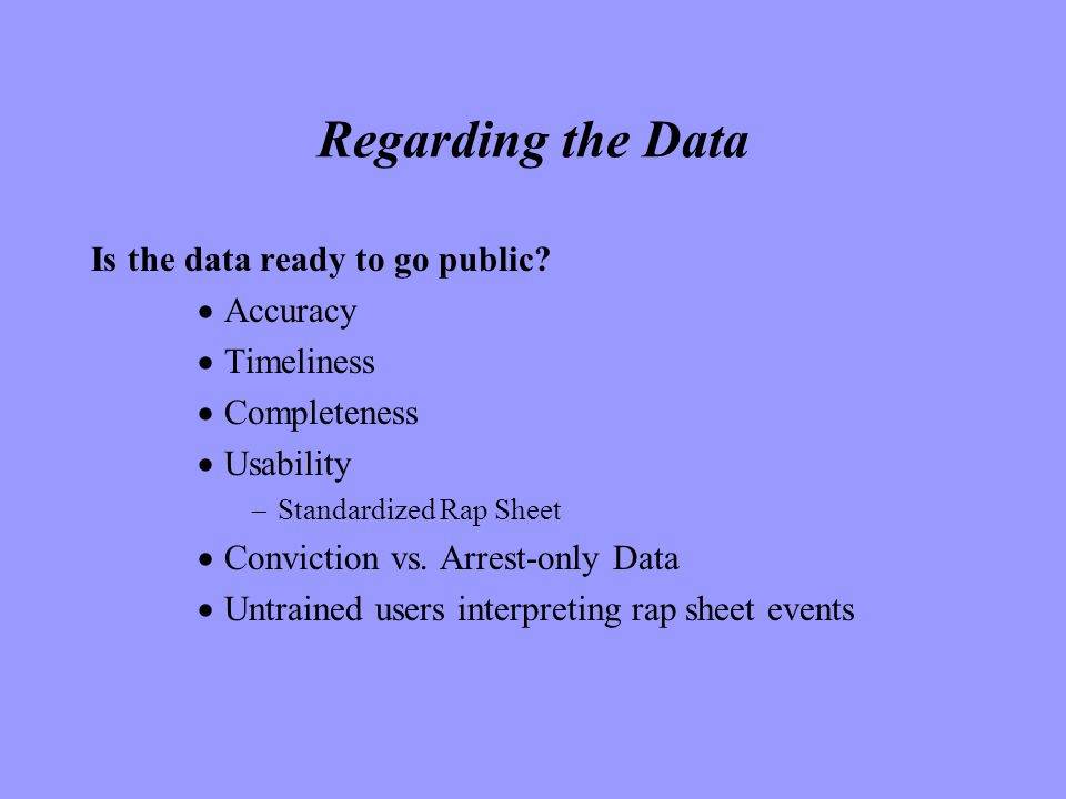 Regarding the Data Is the data ready to go public.