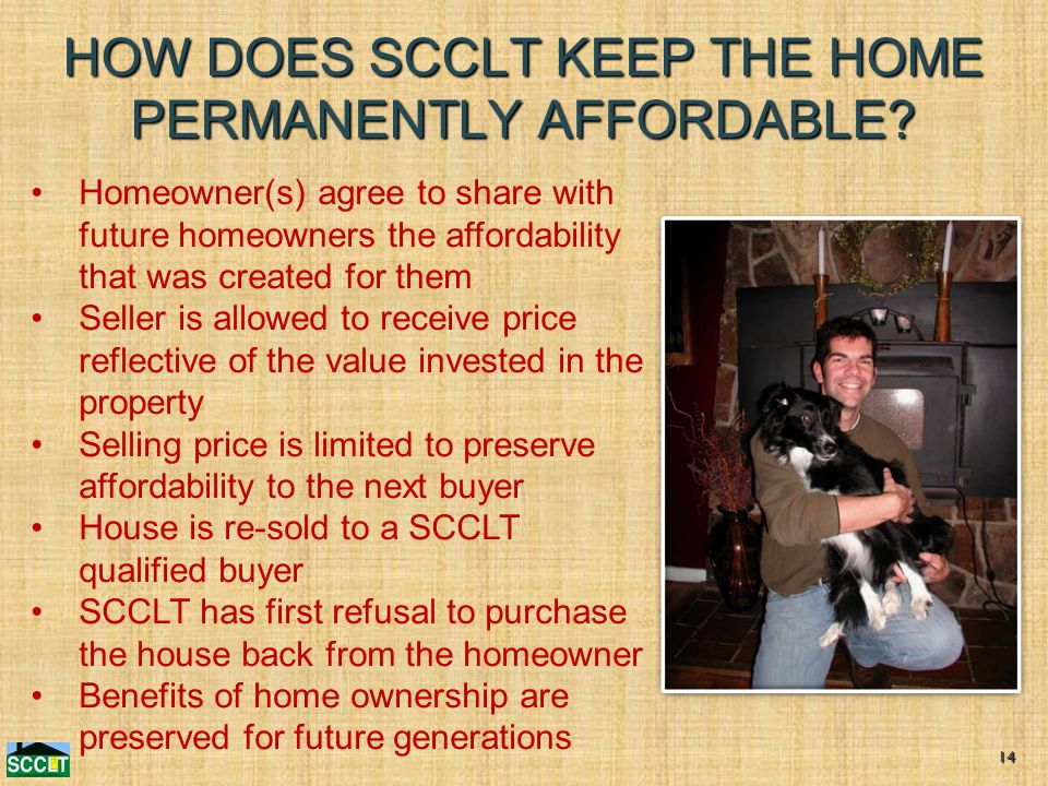 HOW DOES SCCLT KEEP THE HOME PERMANENTLY AFFORDABLE.