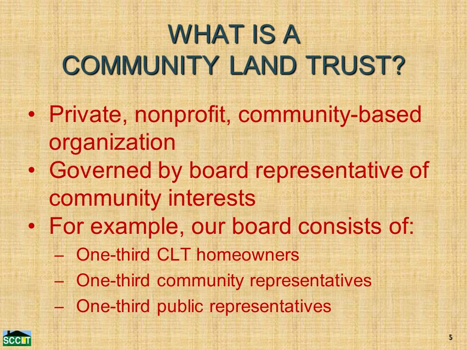 WHAT IS A COMMUNITY LAND TRUST.