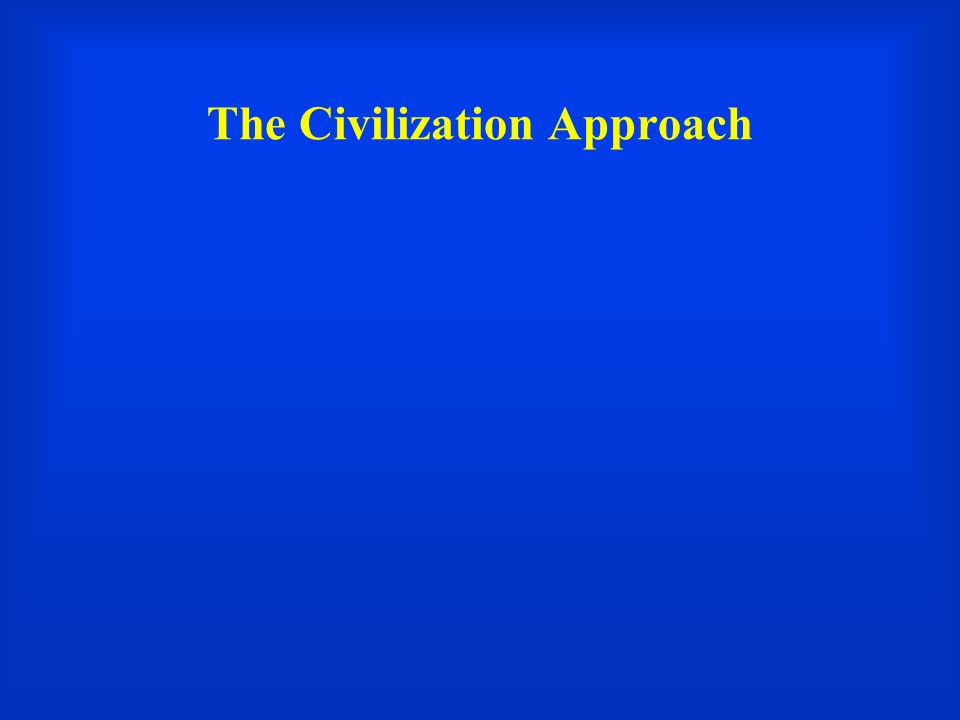 The Civilization Approach
