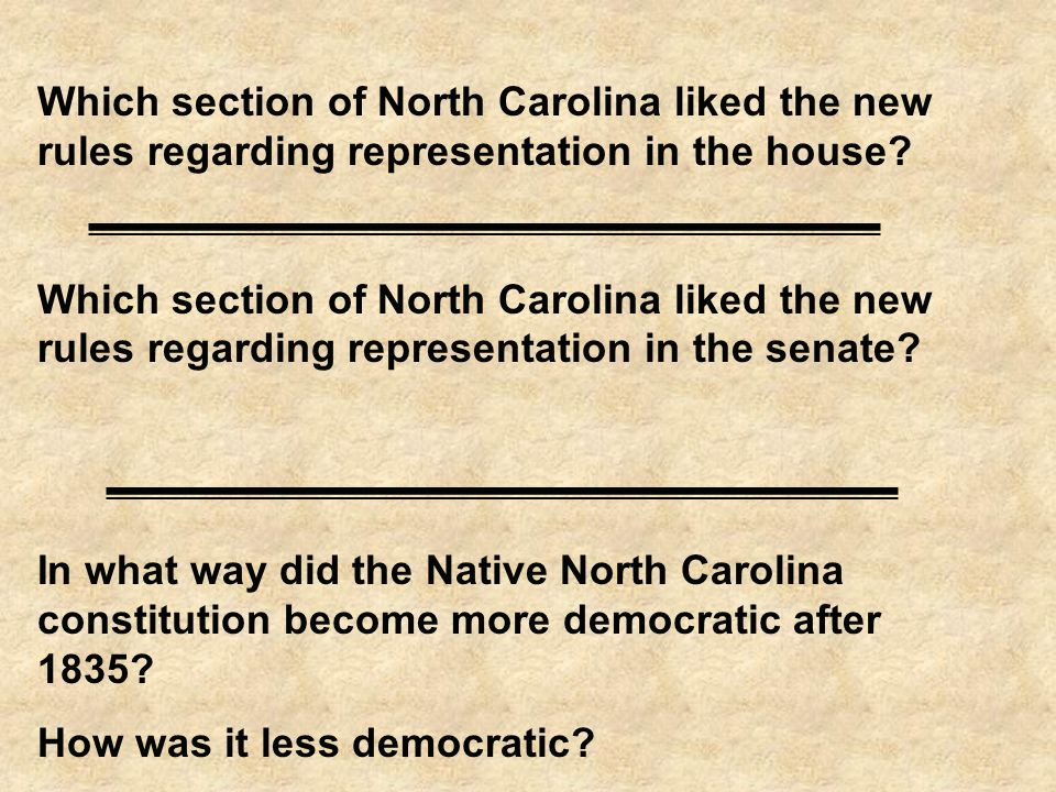 Which section of North Carolina liked the new rules regarding representation in the house.