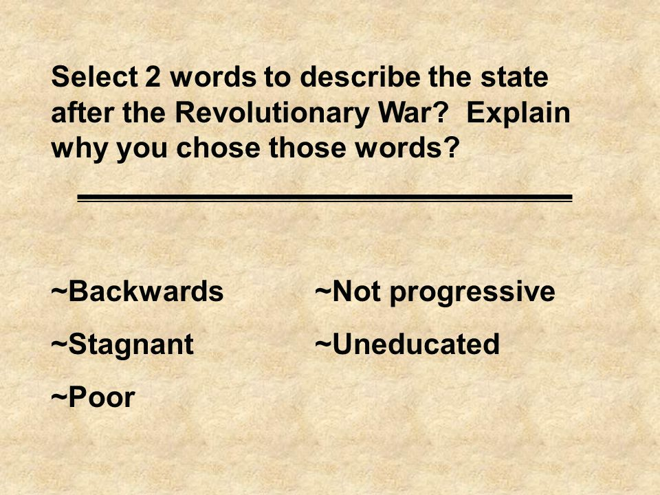 Select 2 words to describe the state after the Revolutionary War.