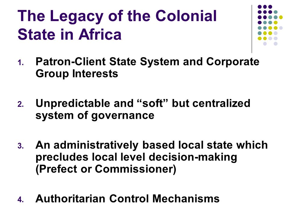 The Legacy of the Colonial State in Africa 1.