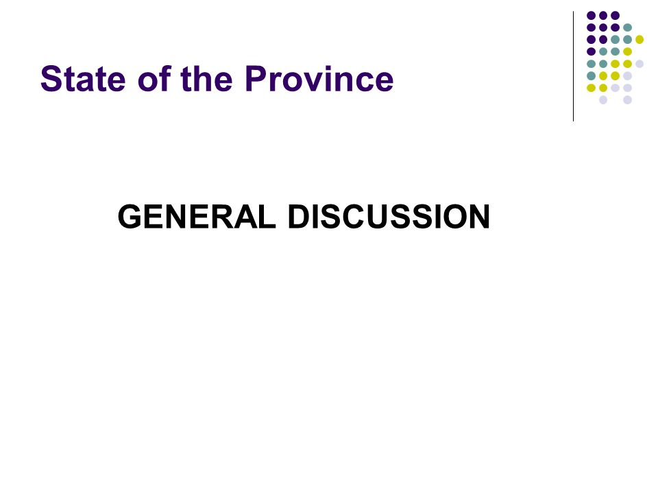 State of the Province GENERAL DISCUSSION