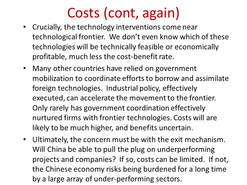 Costs (cont, again) Crucially, the technology interventions come near technological frontier.