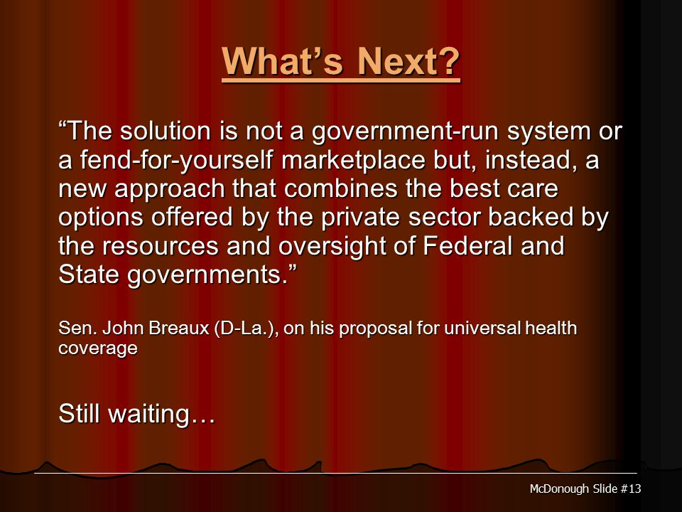 McDonough Slide #13 What's Next.