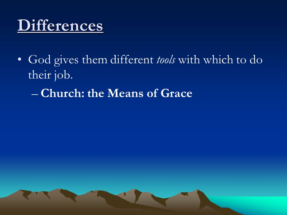 Differences –Church: the Means of Grace