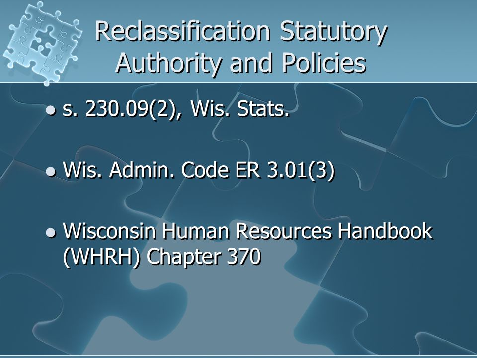 Reclassification Statutory Authority and Policies s.