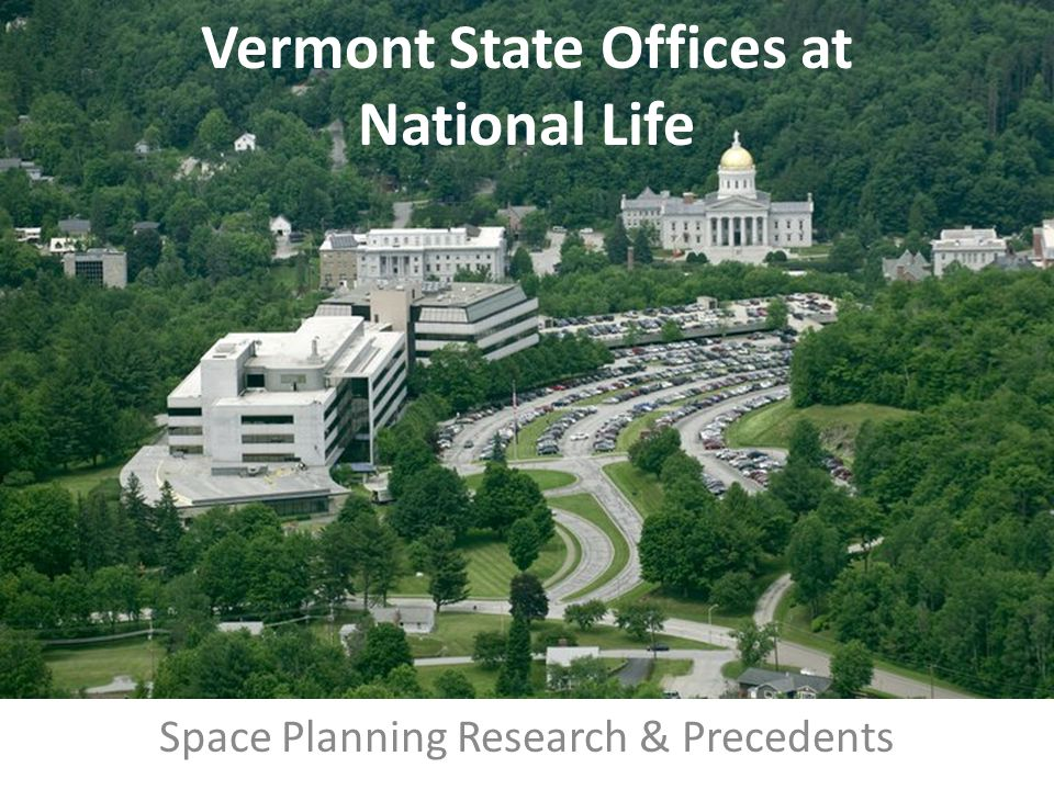 Space Planning Research & Precedents Vermont State Offices at National Life