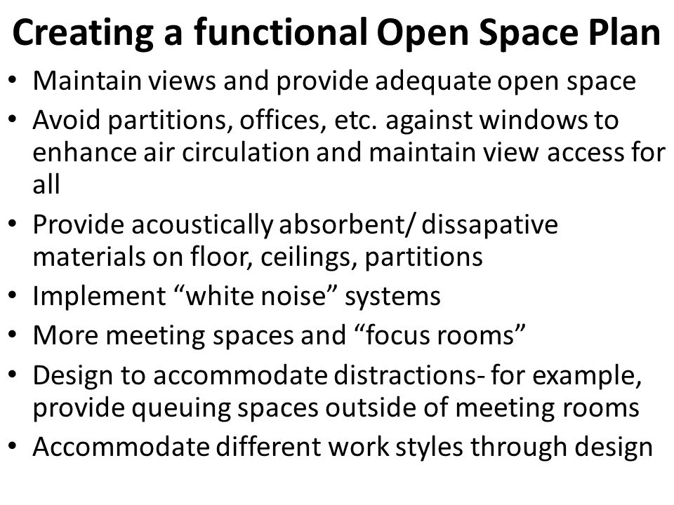 Maintain views and provide adequate open space Avoid partitions, offices, etc.