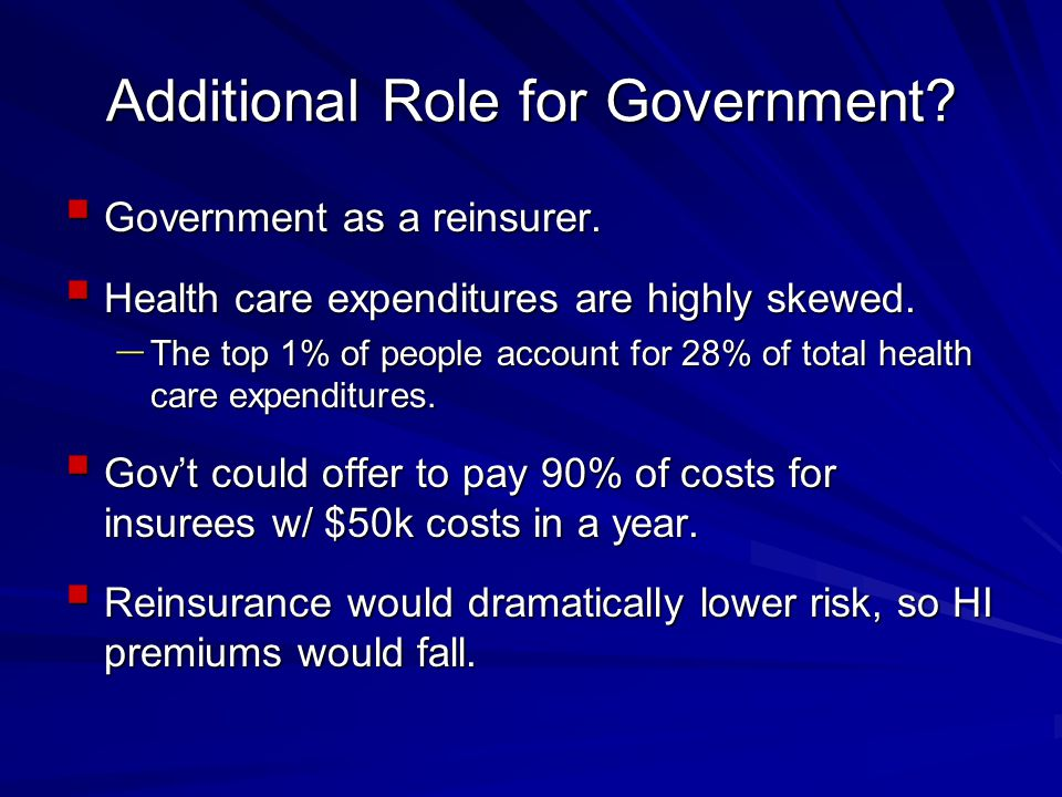 Additional Role for Government.  Government as a reinsurer.