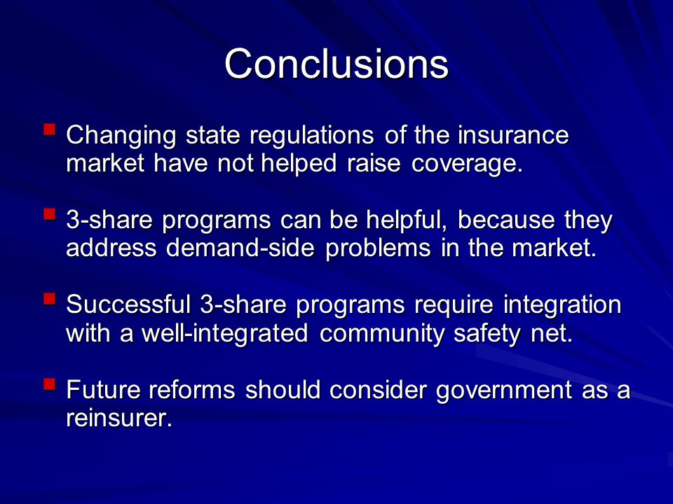 Conclusions  Changing state regulations of the insurance market have not helped raise coverage.