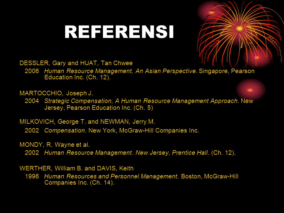 REFERENSI DESSLER, Gary and HUAT, Tan Chwee 2006 Human Resource Management, An Asian Perspective.