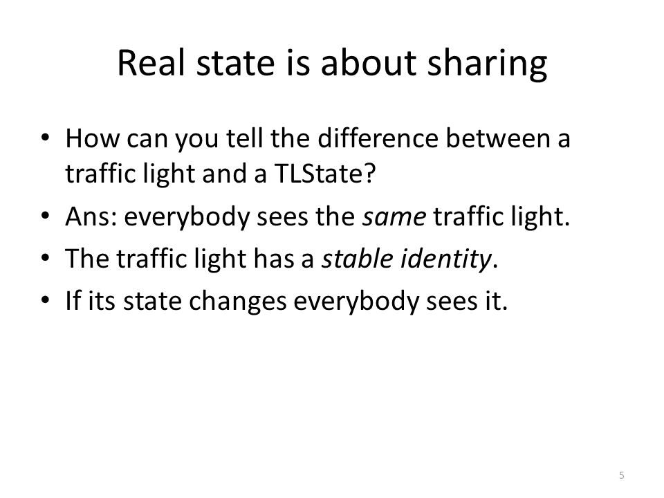 Real state is about sharing How can you tell the difference between a traffic light and a TLState.