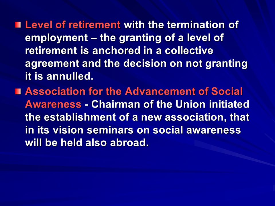 Level of retirement with the termination of employment – the granting of a level of retirement is anchored in a collective agreement and the decision on not granting it is annulled.