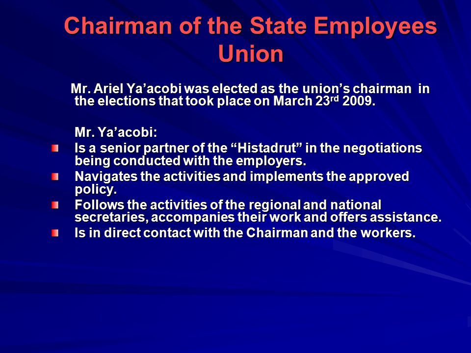 Chairman of the State Employees Union Mr.