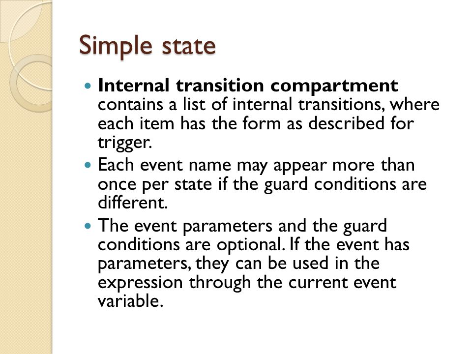 Simple state Internal transition compartment contains a list of internal transitions, where each item has the form as described for trigger.