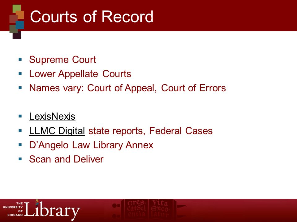  Supreme Court  Lower Appellate Courts  Names vary: Court of Appeal, Court of Errors  LexisNexis LexisNexis  LLMC Digital state reports, Federal Cases LLMC Digital  D'Angelo Law Library Annex  Scan and Deliver Courts of Record