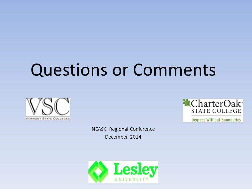 Questions or Comments NEASC Regional Conference December 2014