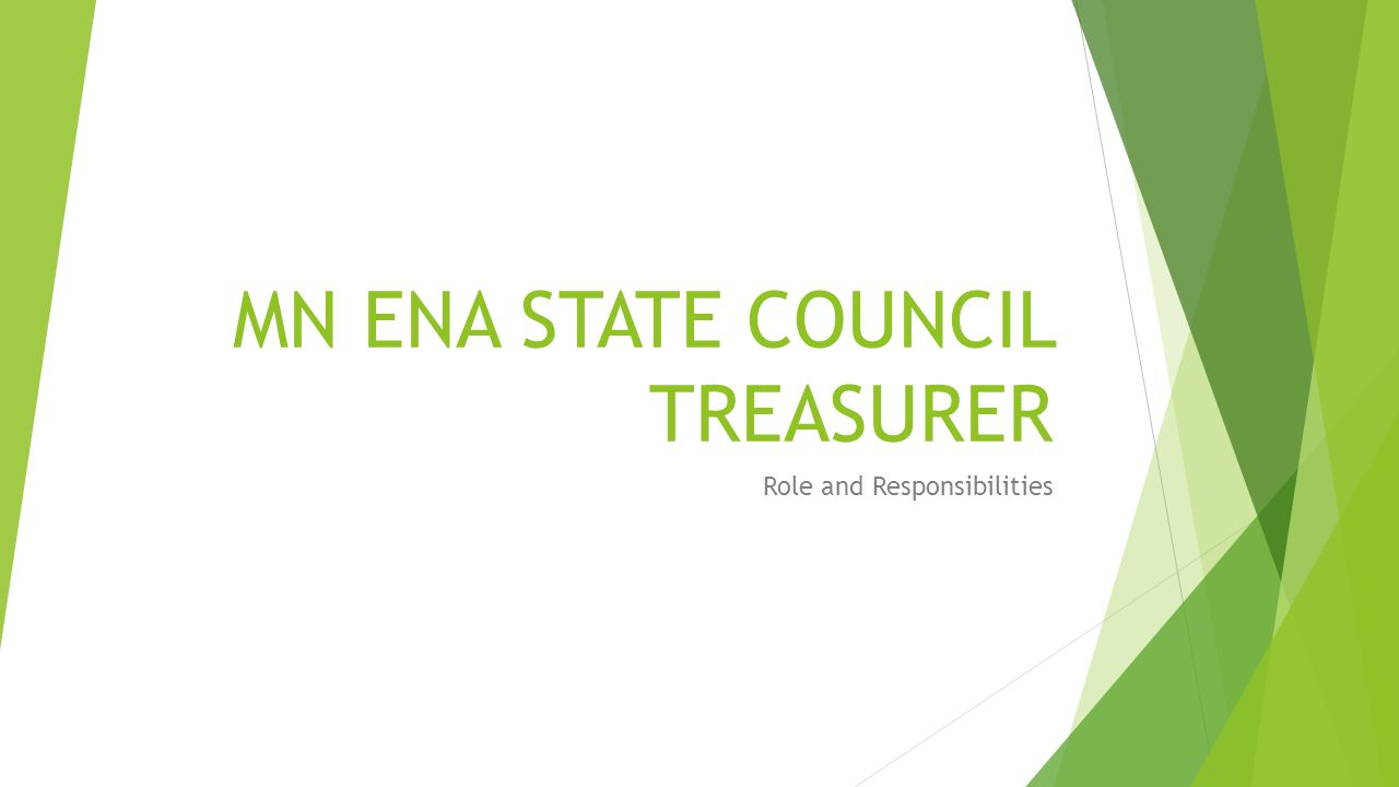 MN ENA STATE COUNCIL TREASURER Role and Responsibilities
