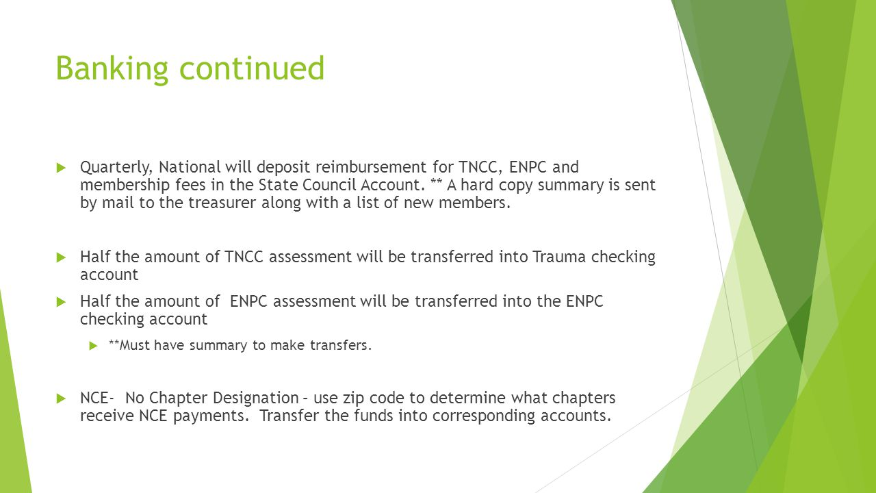 Banking continued  Quarterly, National will deposit reimbursement for TNCC, ENPC and membership fees in the State Council Account.