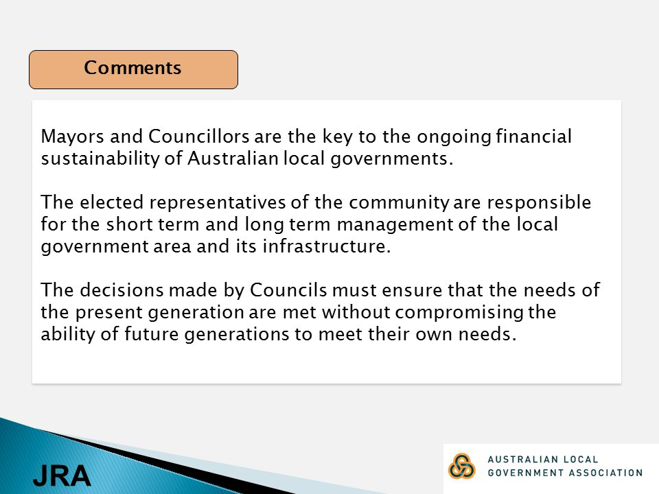 JRA Mayors and Councillors are the key to the ongoing financial sustainability of Australian local governments.