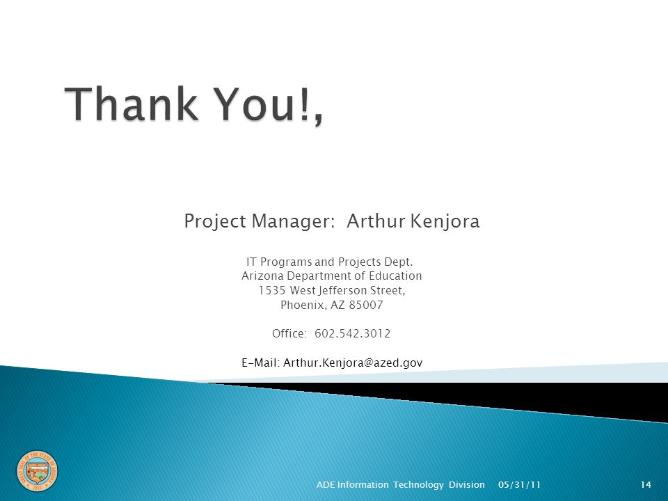 Project Manager: Arthur Kenjora IT Programs and Projects Dept.
