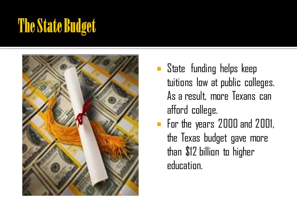  State funding helps keep tuitions low at public colleges.