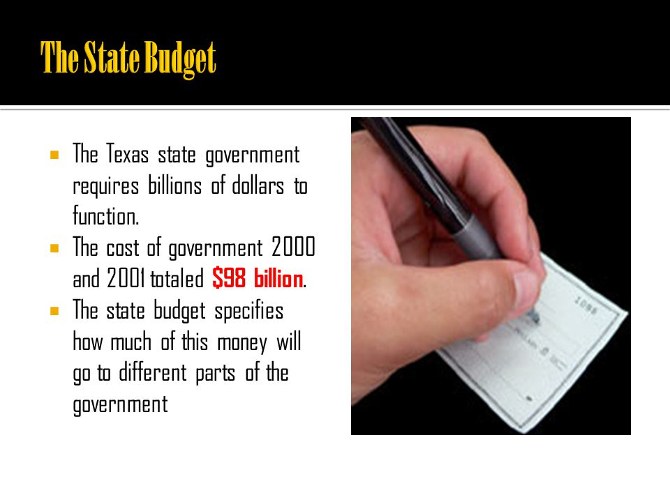  The Texas state government requires billions of dollars to function.