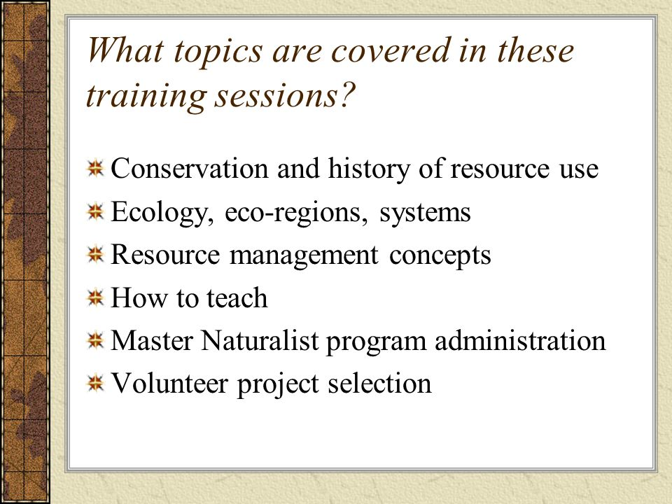 What topics are covered in these training sessions.