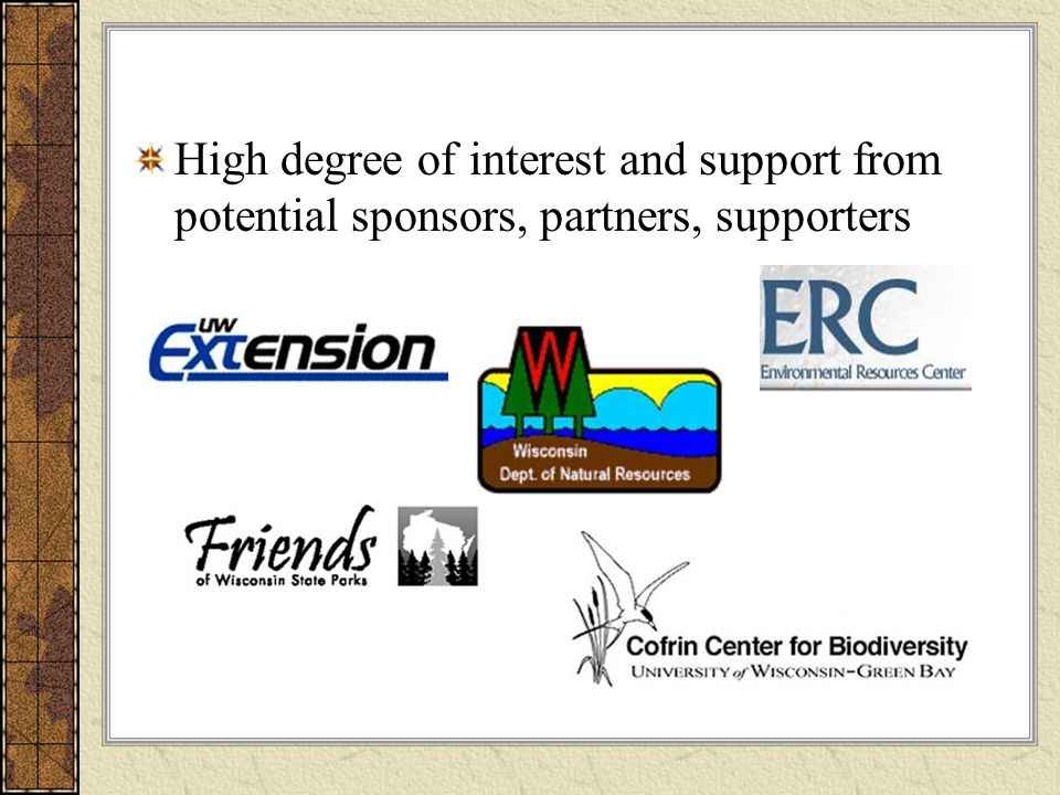 High degree of interest and support from potential sponsors, partners, supporters