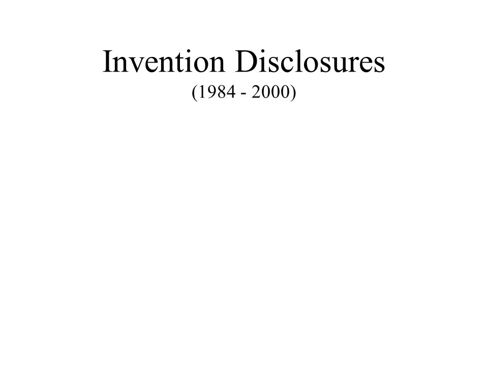 Invention Disclosures (1984 - 2000)