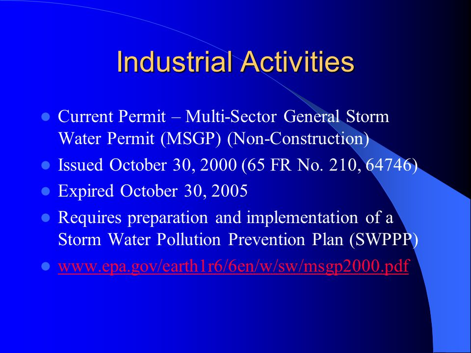 Industrial Activities Current Permit – Multi-Sector General Storm Water Permit (MSGP) (Non-Construction) Issued October 30, 2000 (65 FR No.