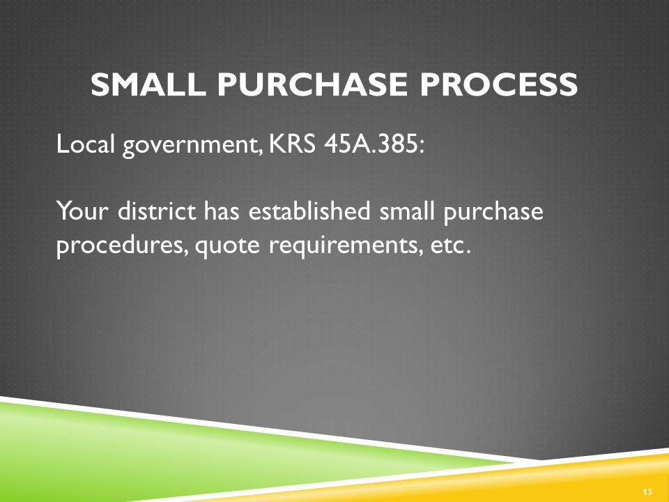 Local government, KRS 45A.385: Your district has established small purchase procedures, quote requirements, etc.